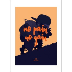 "Affiche Collector ""No Pain No Gain"""