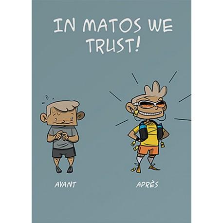 In Matos we trust