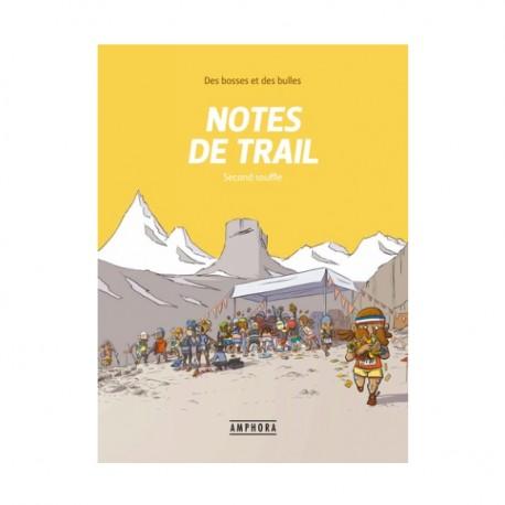 Notes de trail, Second souffle